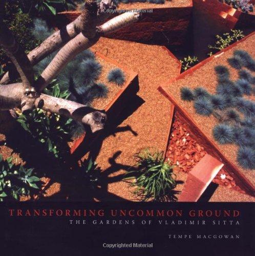 Transforming Uncommon Ground: Gardens of Vladimir Sitta