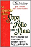 Un segundo plato de Sopa de Pollo para el Alma: Nuevos relatos que conmueven el corazon y ponen fuego en el espiritu (Chicken Soup for the Soul) (Spanish Edition) (1558745025) by Canfield, Jack