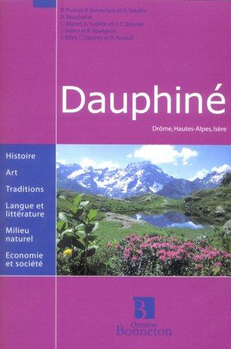 Dauphiné : Drôme, Hautes-Alpes, Isère