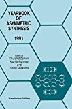 img - for Yearbook of Asymmetric Synthesis 1991 book / textbook / text book