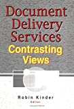 Document Delivery Services: Contrasting Views (0789005409) by Katz, Linda S