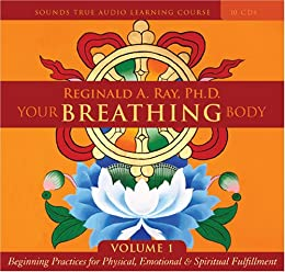 Your Breathing Body Volume 1 - Reginald A. Ray