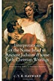 img - for Interpretations of the Name Israel in Ancient Judaism and Some Early Christian Writings: From Victorious Athlete to Heavenly Champion by Hayward, C. T. R. (2005) Hardcover book / textbook / text book