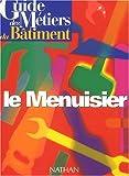 echange, troc Lehembre - Guide des métiers du bâtiment : le menuisier