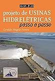 Projeto de Usinas Hidrelétricas. Passo a Passo - 9788579751622