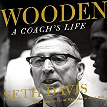 Wooden: A Coach's Life (       UNABRIDGED) by Seth Davis Narrated by Stephen McLaughlin