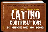 Your Little Brown Book Series Latino Contributions to Society and the World (Your Little Brown Book Series Latino Contributions to Society and the World)