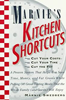 Marnie's Kitchen Shortcuts: Cut Your Cost, Cut Your Time, Cut the Fat Marnie Swedberg