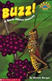 Buzz!: A Book about Insects (Hello Reader! Science: Level 3) (0439087481) by Berger, Melvin