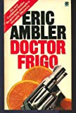 Doctor Frigo (0006139965) by Ambler, Eric