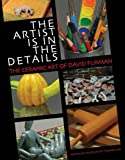 THE ARTIST IS IN THE DETAILS, The Ceramic Art of David Furman
