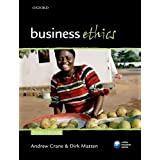 Business Ethics: Managing corporate citizenship and sustainability in the age of globalizationby Andrew Crane