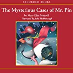 The Mysterious Cases of Mr. Pin | Mary Elise Monsell