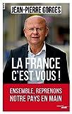 La France c'est vous !...