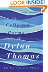 The Collected Poems of Dylan Thomas:...