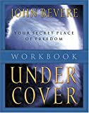 Under Cover Workbook - The Promise of Protection Under His Authority- Participant's Guide (0785266283) by Bevere, John