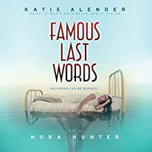 Famous Last Words (       UNABRIDGED) by Katie Alender Narrated by Nora Hunter