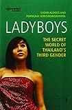 Ladyboys: The Secret World of Thailand's Third Gender