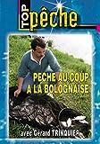 Pêche au coup à la bolognaise avec Gérard Trinquier Top Pêche Pêche au coup