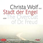 Stadt der Engel oder The Overcoat of Dr. Freud | Christa Wolf