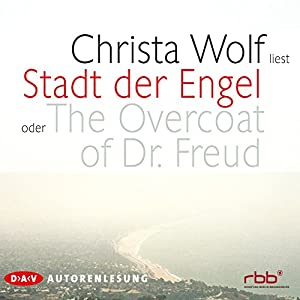 Stadt der Engel oder The Overcoat of Dr. Freud Audiobook