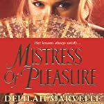 Mistress of Pleasure (       UNABRIDGED) by Delilah Marvelle Narrated by Morris Carolyn