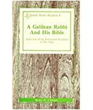 A Galilean Rabbi and His Bible: Jesus' Use of the Interpreted Scripture of His Time (Good News Studies)