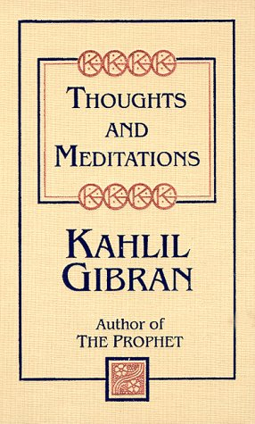 Thoughts and Meditations (Kahlil Gibran Pocket Library), Kahlil Gibran