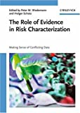 Image of The Role of Evidence in Risk Characterization: Making Sense of Conflicting Data