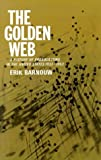 Erik Barnouw The Golden Web: 1933-1953: Golden Web: 1933-1953 v. 2 (History of Broadcasting)