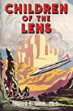 Children of the Lens (The Lensman Series, Book 6) (188296814X) by Edward E. Smith