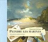echange, troc Françoise Coffrant - Peindre les marines
