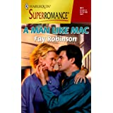 A Man Like Mac (Harlequin Superromance No. 911) ~ Fay Robinson