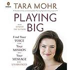 Playing Big: Find Your Voice, Your Mission, Your Message Hörbuch von Tara Mohr Gesprochen von: Tara Mohr