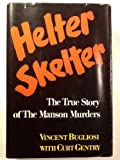 Helter Skelter: The True Story of the Manson Murders (25th Anniversary Edition) (039308700X) by Bugliosi, Vincent