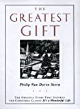 The Greatest Gift: The Original Story That Inspired the Christmas Classic It's a Wonderful Life (0670862045) by Stern, Philip Van Doren