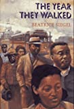 img - for The Year They Walked: Rosa Parks and the Montgomery Bus Boycott book / textbook / text book