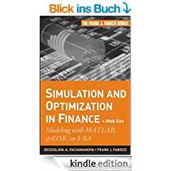 Simulation and Optimization in Finance: Modeling with MATLAB, @Risk, or VBA (Frank J. Fabozzi Series)