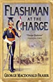George MacDonald Fraser Flashman at the Charge (The Flashman Papers, Book 7)