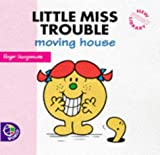 Little Miss Trouble Moving House (New Little Miss Story Library) Roger Hargreaves