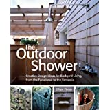The Outdoor Shower: Creative design ideas for backyard living, from the functional to the fantastic ~ Ethan Fierro