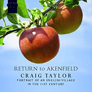 Return to Akenfield: Portrait of an English Village in the 21st Century | [Craig Taylor]