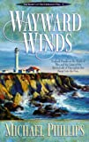 Wayward Winds (Secrets of Heathersleigh Hall #2) (0764220446) by Michael Phillips