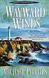 Wayward Winds (Secrets of Heathersleigh Hall #2) (0764220446) by Michael Phillips