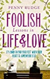 Penny Rudge Foolish Lessons In Life And Love