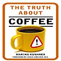 The Truth about Coffee Audiobook by Marina Kushner Narrated by Timothy McKean