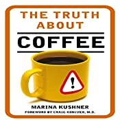 The Truth about Coffee   [Marina Kushner]