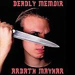 Deadly Memoir: A Novel of Suspense | Ardath Mayhar