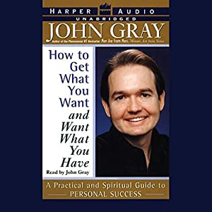 How to Get What You Want and Want What You Have Audiobook