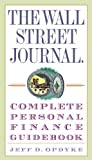 Jeff D. Opdyke The Wall Street Journal Complete Personal Finance Guidebook (The Wall Street Journal Guidebooks)
